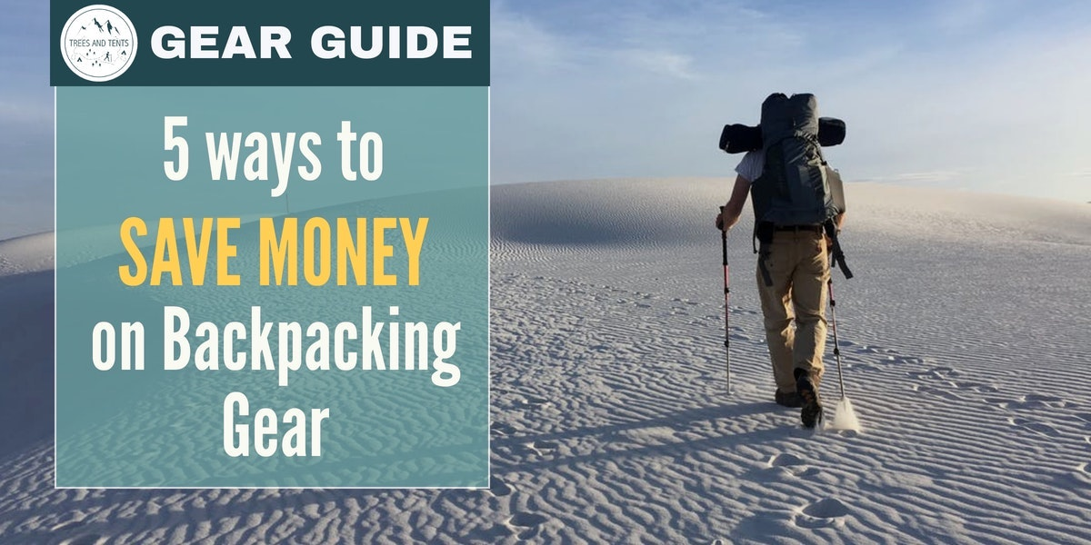 Five ways to save money on backpacking gear tips and secrets