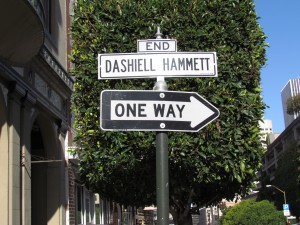 Dashiell Hammett Street in San Francisco is named in honor of the author of The Maltese Falcon