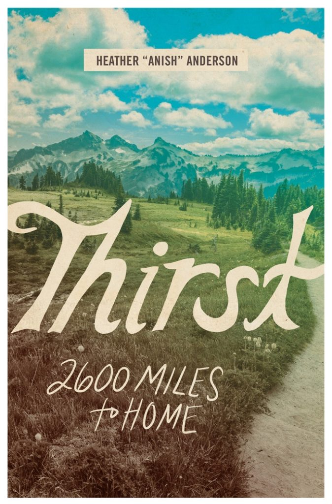 Book cover for Heather Anderson's Thirst: 2600 miles from home