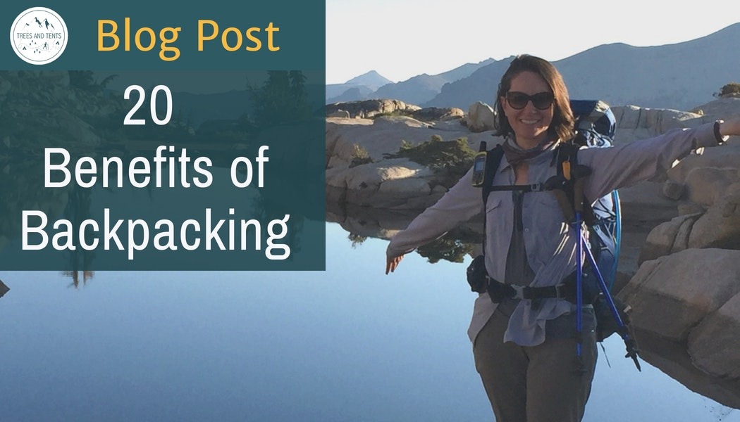 20 of the top benefits of backpacking
